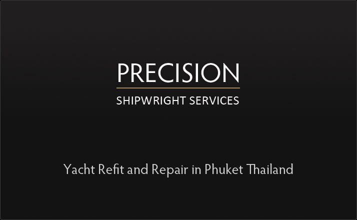 Welcome to Precision Shipwright, the most reliable repair and refit facility for your yacht, boat or vessel in Thailand